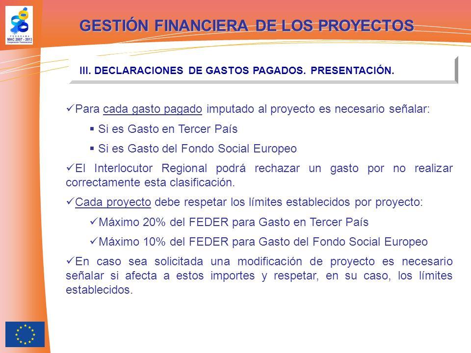 GESTIÓN FINANCIERA DE LOS PROYECTOS III. DECLARACIONES DE GASTOS PAGADOS. PRESENTACIÓN. Para cada gasto pagado imputado al proyecto es necesario señal