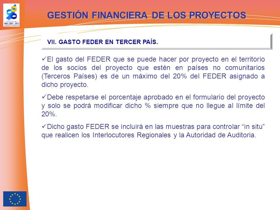 GESTIÓN FINANCIERA DE LOS PROYECTOS VII. GASTO FEDER EN TERCER PAÍS. El gasto del FEDER que se puede hacer por proyecto en el territorio de los socios