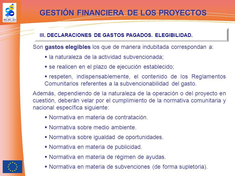 GESTIÓN FINANCIERA DE LOS PROYECTOS III. DECLARACIONES DE GASTOS PAGADOS. ELEGIBILIDAD. gastos elegibles Son gastos elegibles los que de manera indubi