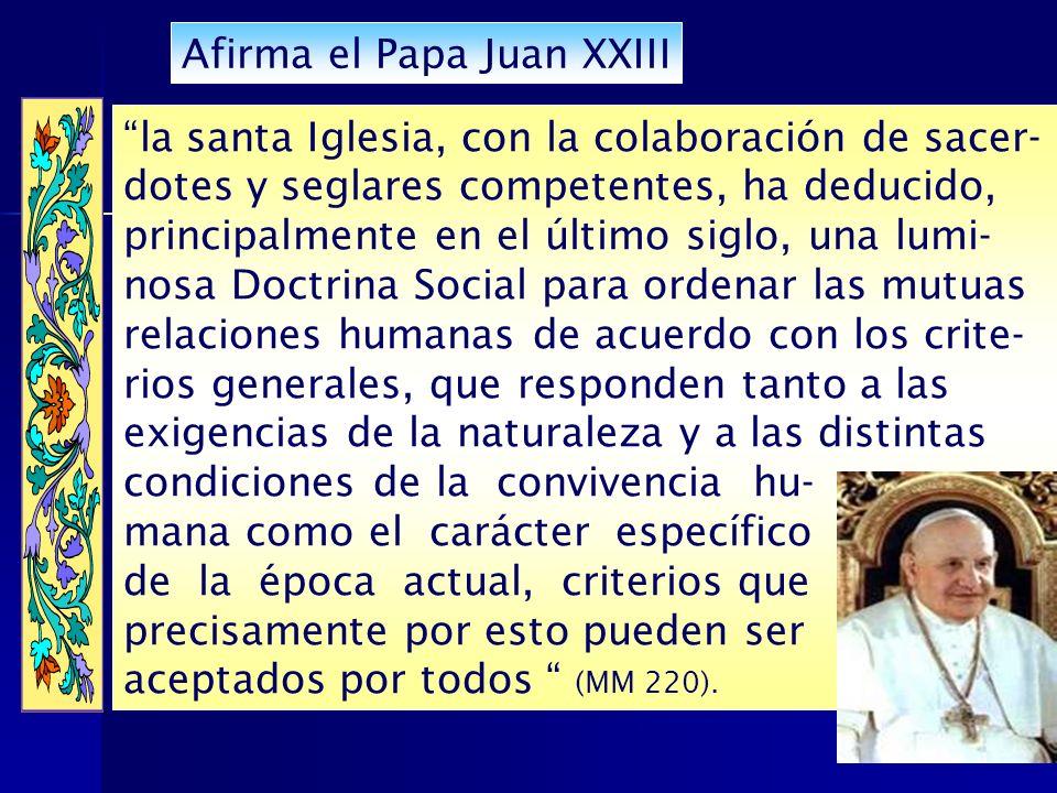Afirma el Papa Juan XXIII la santa Iglesia, con la colaboración de sacer- dotes y seglares competentes, ha deducido, principalmente en el último siglo