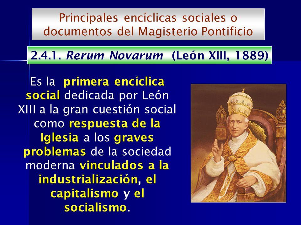 Es la primera encíclica social dedicada por León XIII a la gran cuestión social como respuesta de la Iglesia a los graves problemas de la sociedad mod