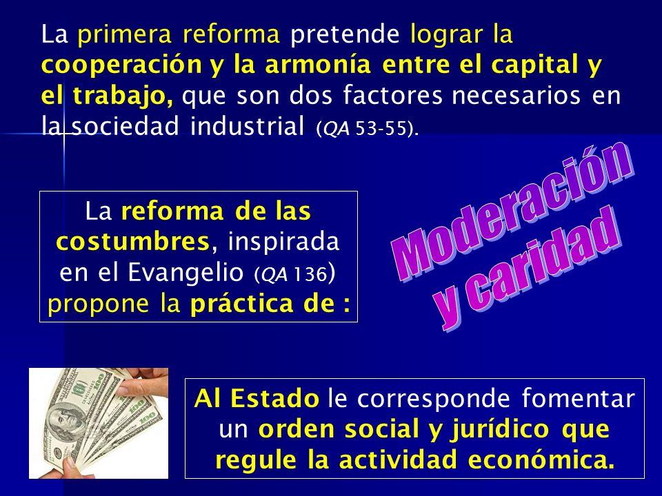 La primera reforma pretende lograr la cooperación y la armonía entre el capital y el trabajo, que son dos factores necesarios en la sociedad industria