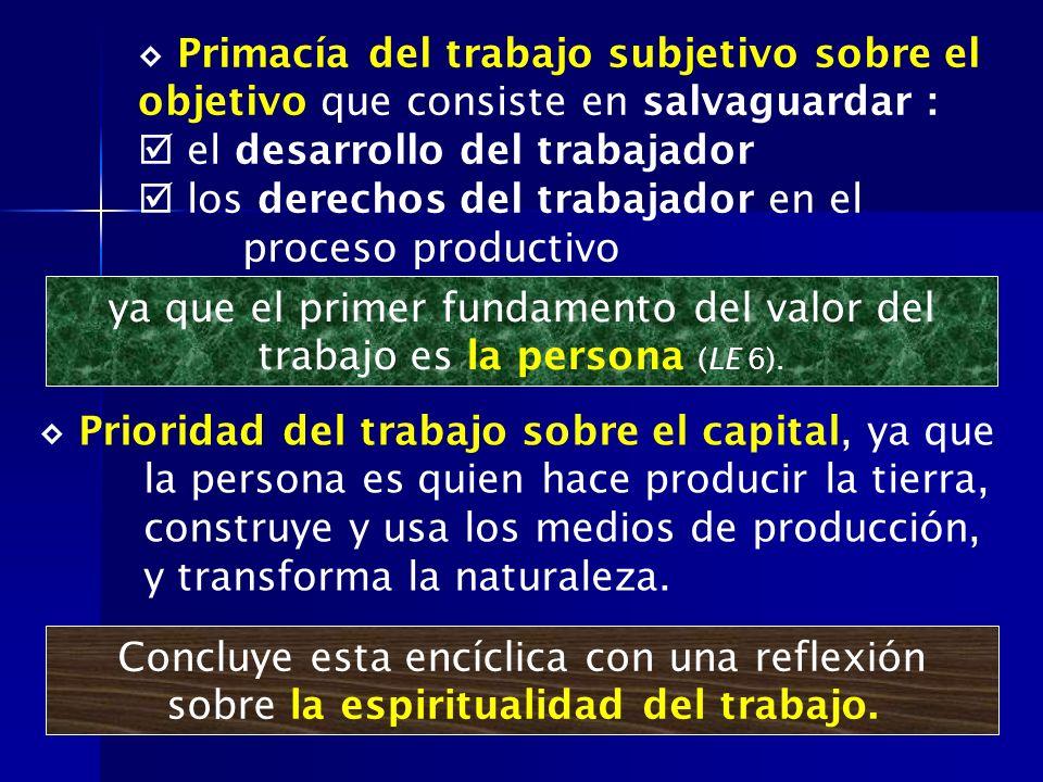 Primacía del trabajo subjetivo sobre el objetivo que consiste en salvaguardar : el desarrollo del trabajador los derechos del trabajador en el proceso