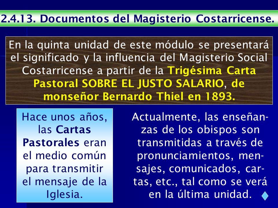 2.4.13. Documentos del Magisterio Costarricense. En la quinta unidad de este módulo se presentará el significado y la influencia del Magisterio Social