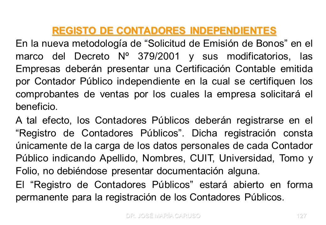DR. JOSÉ MARÍA CARUSO127 REGISTO DE CONTADORES INDEPENDIENTES En la nueva metodología de Solicitud de Emisión de Bonos en el marco del Decreto Nº 379/