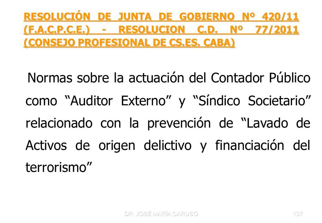 DR. JOSÉ MARÍA CARUSO137 RESOLUCIÓN DE JUNTA DE GOBIERNO Nº 420/11 (F.A.C.P.C.E.) - RESOLUCION C.D. Nº 77/2011 (CONSEJO PROFESIONAL DE CS.ES. CABA) No