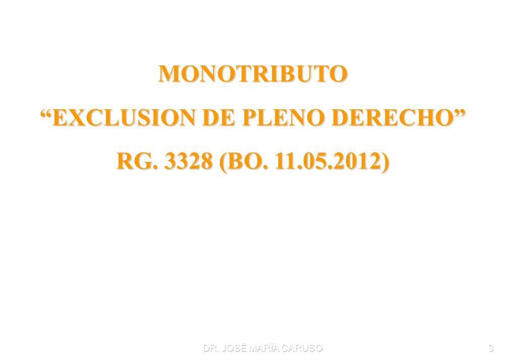 DR. JOSÉ MARÍA CARUSO3 MONOTRIBUTO EXCLUSION DE PLENO DERECHO RG. 3328 (BO. 11.05.2012)