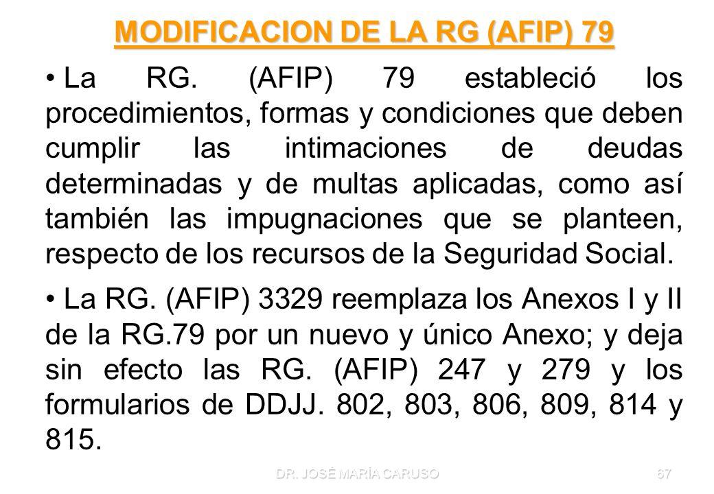 DR. JOSÉ MARÍA CARUSO67 MODIFICACION DE LA RG (AFIP) 79 La RG. (AFIP) 79 estableció los procedimientos, formas y condiciones que deben cumplir las int