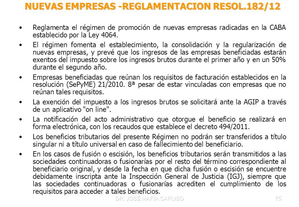 75 NUEVAS EMPRESAS -REGLAMENTACION RESOL.182/12 Reglamenta el régimen de promoción de nuevas empresas radicadas en la CABA establecido por la Ley 4064