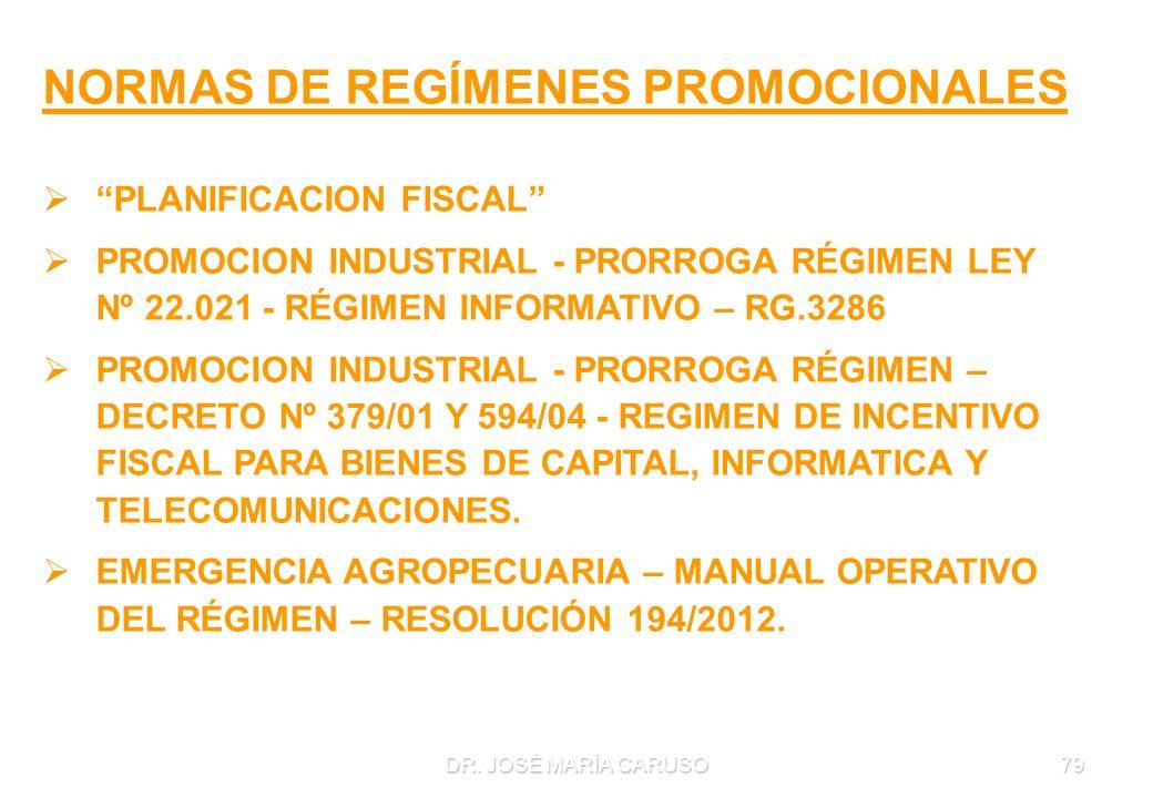 DR. JOSÉ MARÍA CARUSO79 NORMAS DE REGÍMENES PROMOCIONALES PLANIFICACION FISCAL PROMOCION INDUSTRIAL - PRORROGA RÉGIMEN LEY Nº 22.021 - RÉGIMEN INFORMA