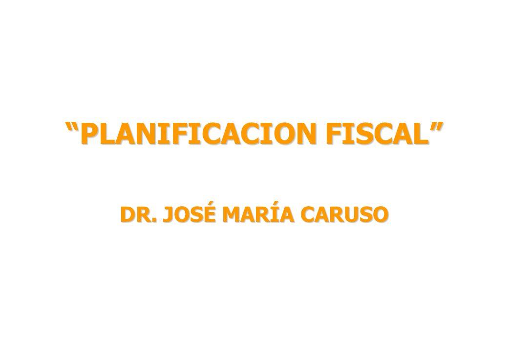 PLANIFICACION FISCAL DR. JOSÉ MARÍA CARUSO
