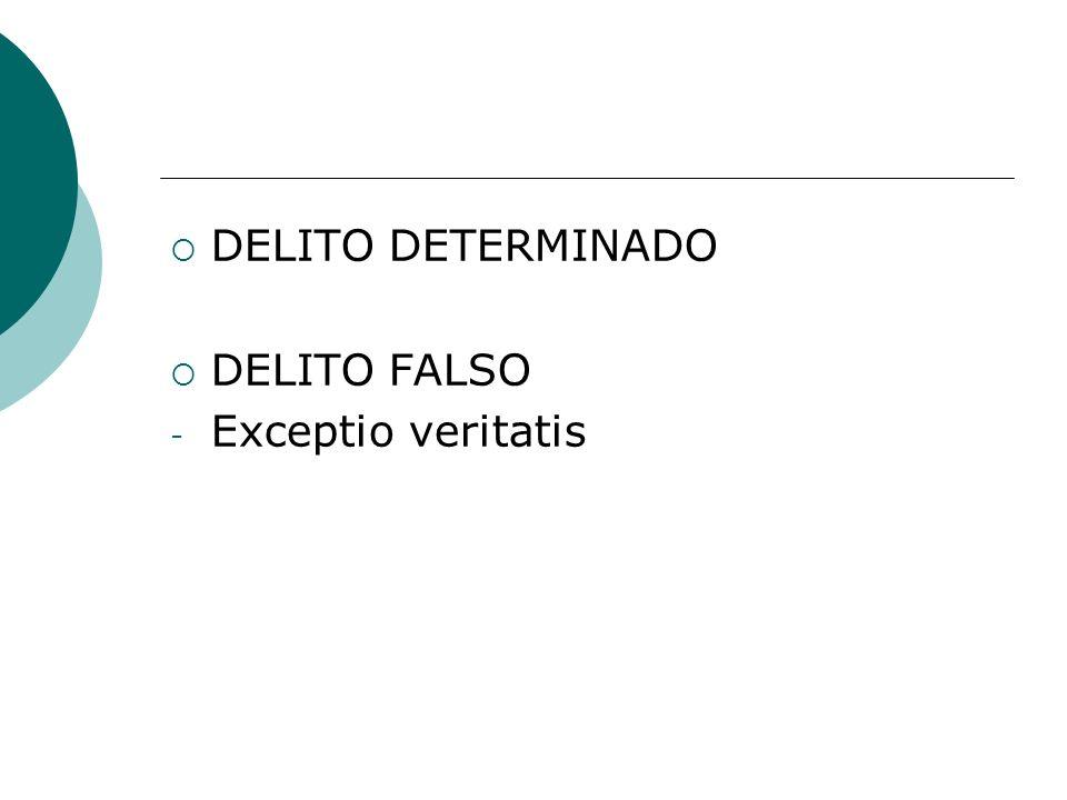 DELITO DETERMINADO DELITO FALSO - Exceptio veritatis