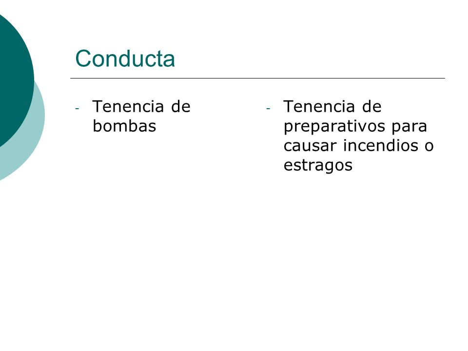 Conducta - Tenencia de bombas - Tenencia de preparativos para causar incendios o estragos