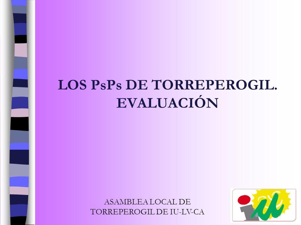 LOS PsPs DE TORREPEROGIL. EVALUACIÓN ASAMBLEA LOCAL DE TORREPEROGIL DE IU-LV-CA