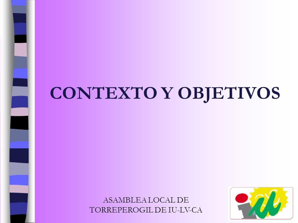 CONTEXTO Y OBJETIVOS ASAMBLEA LOCAL DE TORREPEROGIL DE IU-LV-CA