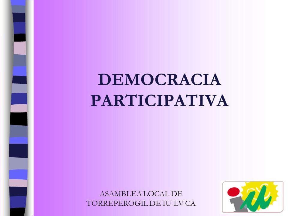 DEMOCRACIA PARTICIPATIVA ASAMBLEA LOCAL DE TORREPEROGIL DE IU-LV-CA