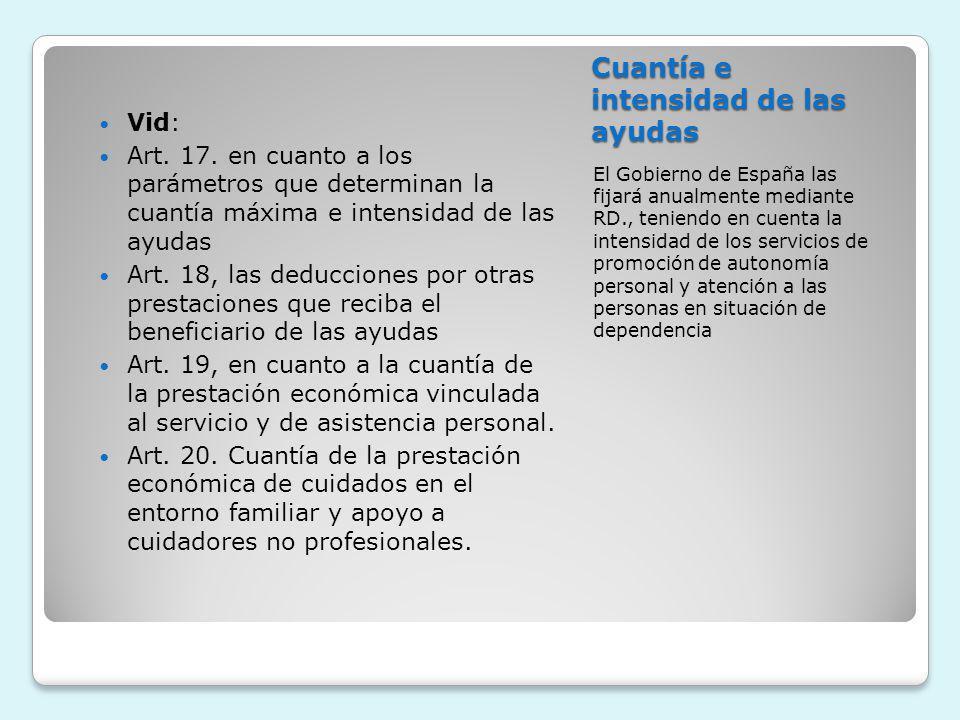 Cuantía e intensidad de las ayudas El Gobierno de España las fijará anualmente mediante RD., teniendo en cuenta la intensidad de los servicios de prom