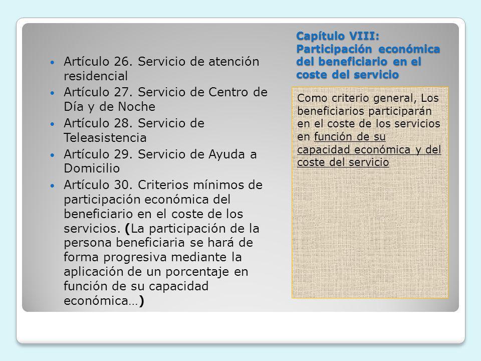 Capítulo VIII: Participación económica del beneficiario en el coste del servicio Como criterio general, Los beneficiarios participarán en el coste de