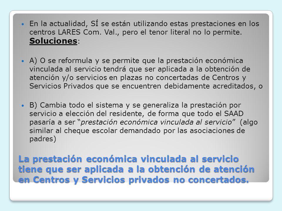 La prestación económica vinculada al servicio tiene que ser aplicada a la obtención de atención en Centros y Servicios privados no concertados. En la