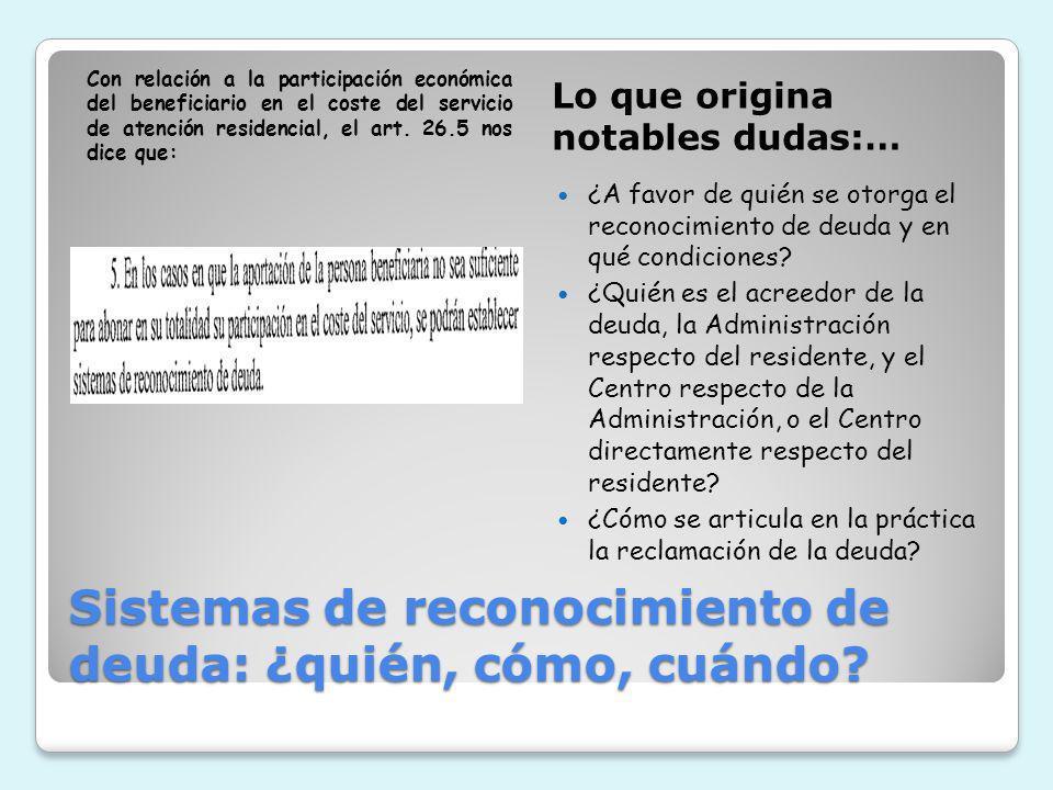 Sistemas de reconocimiento de deuda: ¿quién, cómo, cuándo? Con relación a la participación económica del beneficiario en el coste del servicio de aten