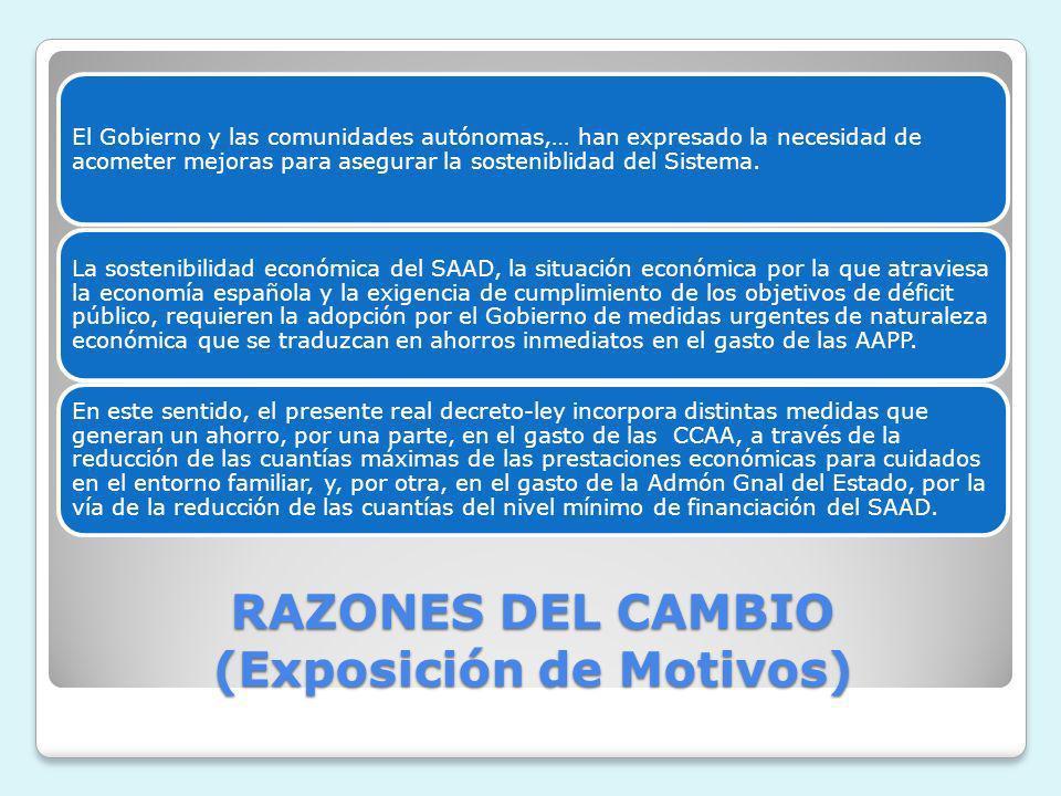 RAZONES DEL CAMBIO (Exposición de Motivos) El Gobierno y las comunidades autónomas,… han expresado la necesidad de acometer mejoras para asegurar la s