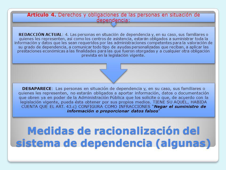 Medidas de racionalización del sistema de dependencia (algunas) DESAPARECE: Las personas en situación de dependencia y, en su caso, sus familiares o q