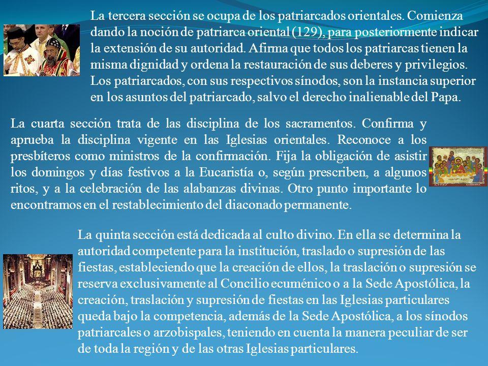 La tercera sección se ocupa de los patriarcados orientales. Comienza dando la noción de patriarca oriental (129), para posteriormente indicar la exten