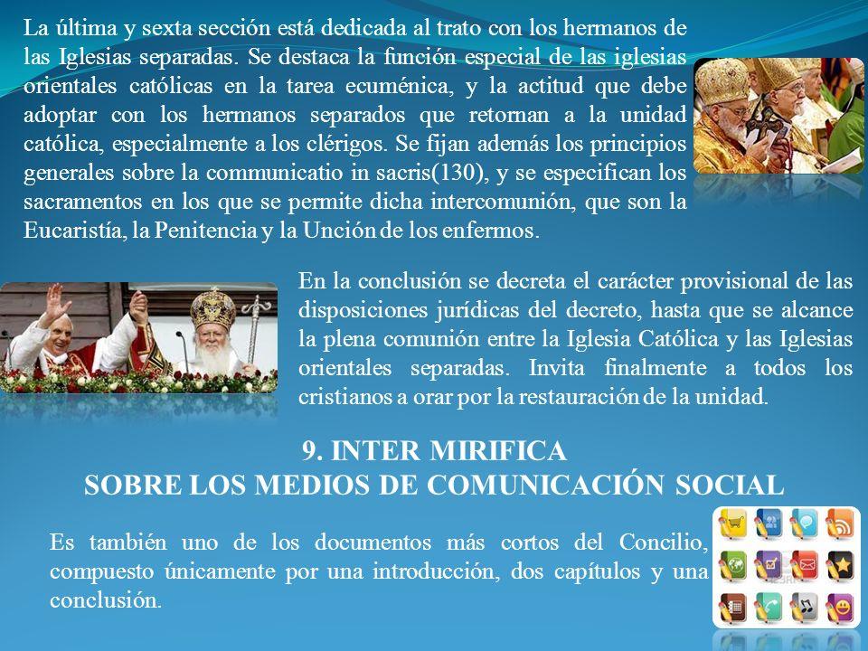 9. INTER MIRIFICA SOBRE LOS MEDIOS DE COMUNICACIÓN SOCIAL Es también uno de los documentos más cortos del Concilio, compuesto únicamente por una intro