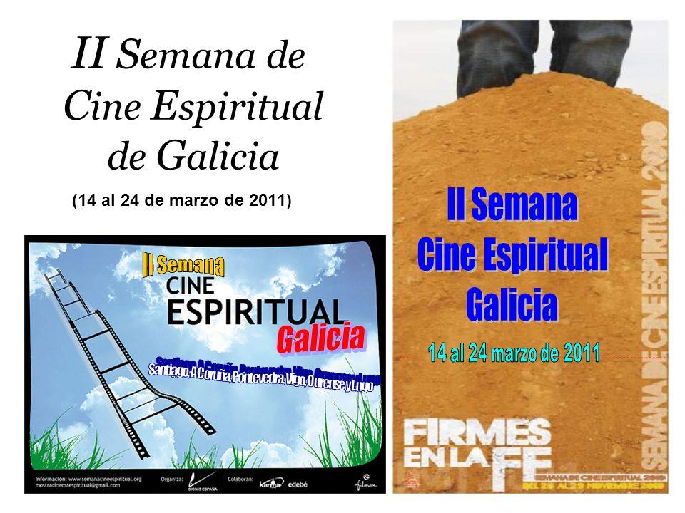 II S emana de C ine E spiritual de G alicia (14 al 24 de marzo de 2011)