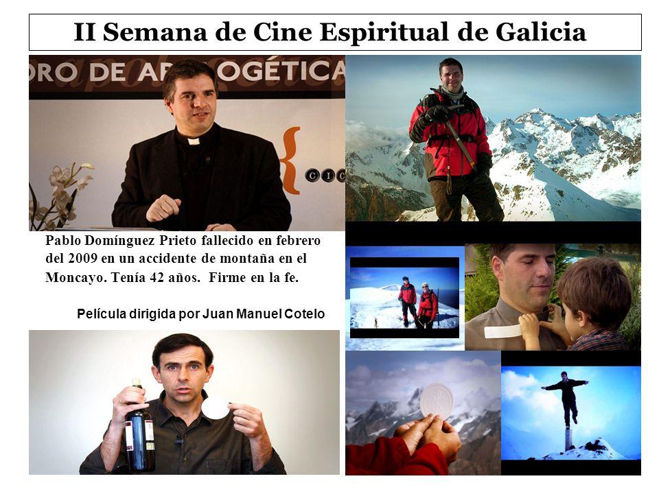 II Semana de Cine Espiritual de Galicia Pablo Domínguez Prieto fallecido en febrero del 2009 en un accidente de montaña en el Moncayo. Tenía 42 años.
