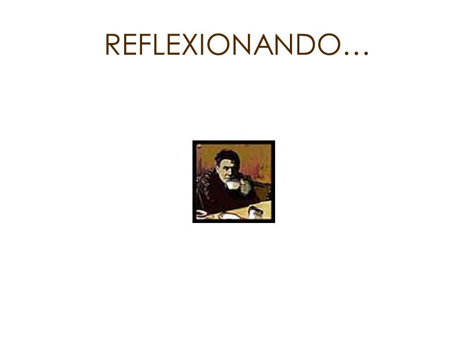 REFLEXIONANDO…