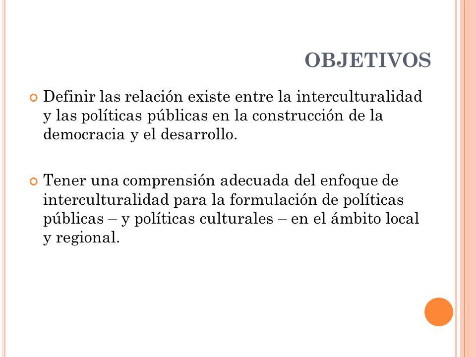 LA INTERCULTURALIDAD EN LAS POLÍTICAS PÚBLICAS REALIDAD Y PRÁCTICAS
