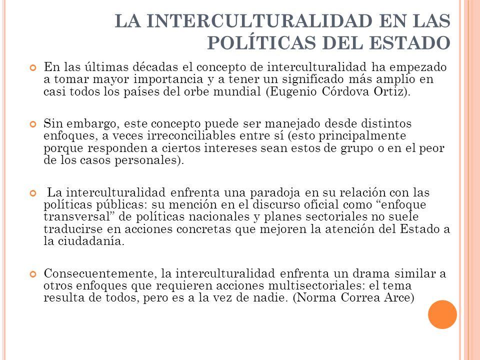 SITUACIÓN DE LA INTERCULTURALIDAD EN LA ACCIÓN GUBERNAMENTAL El problema cultural y de la interculturalidad no son una prioridad en la agenda pública.