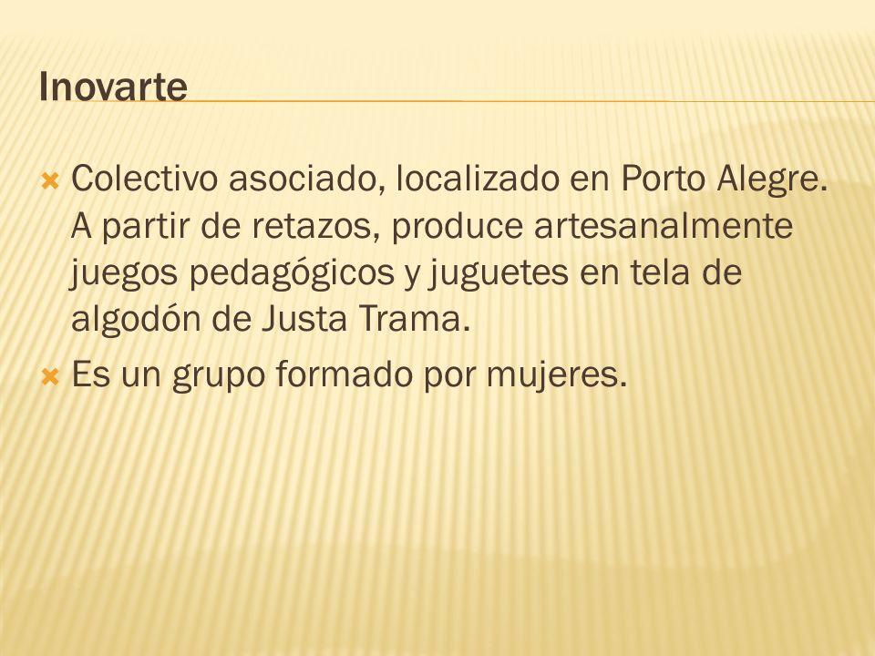 Inovarte Colectivo asociado, localizado en Porto Alegre. A partir de retazos, produce artesanalmente juegos pedagógicos y juguetes en tela de algodón