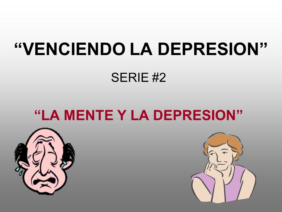 VENCIENDO LA DEPRESION SERIE #2 LA MENTE Y LA DEPRESION