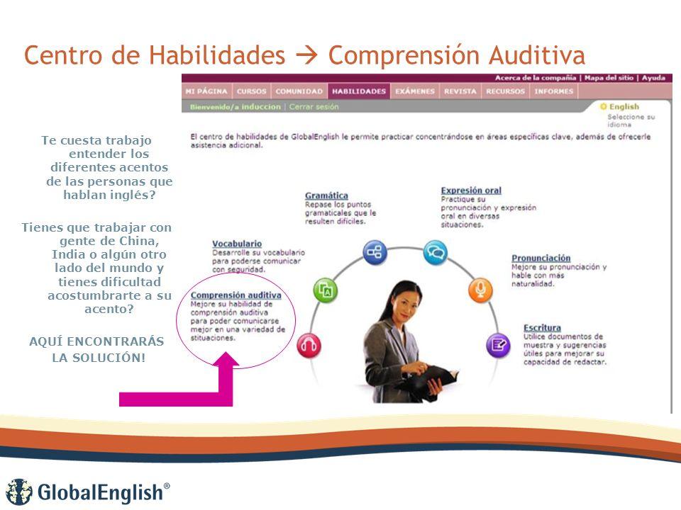 Centro de Habilidades Comprensión Auditiva Te cuesta trabajo entender los diferentes acentos de las personas que hablan inglés.