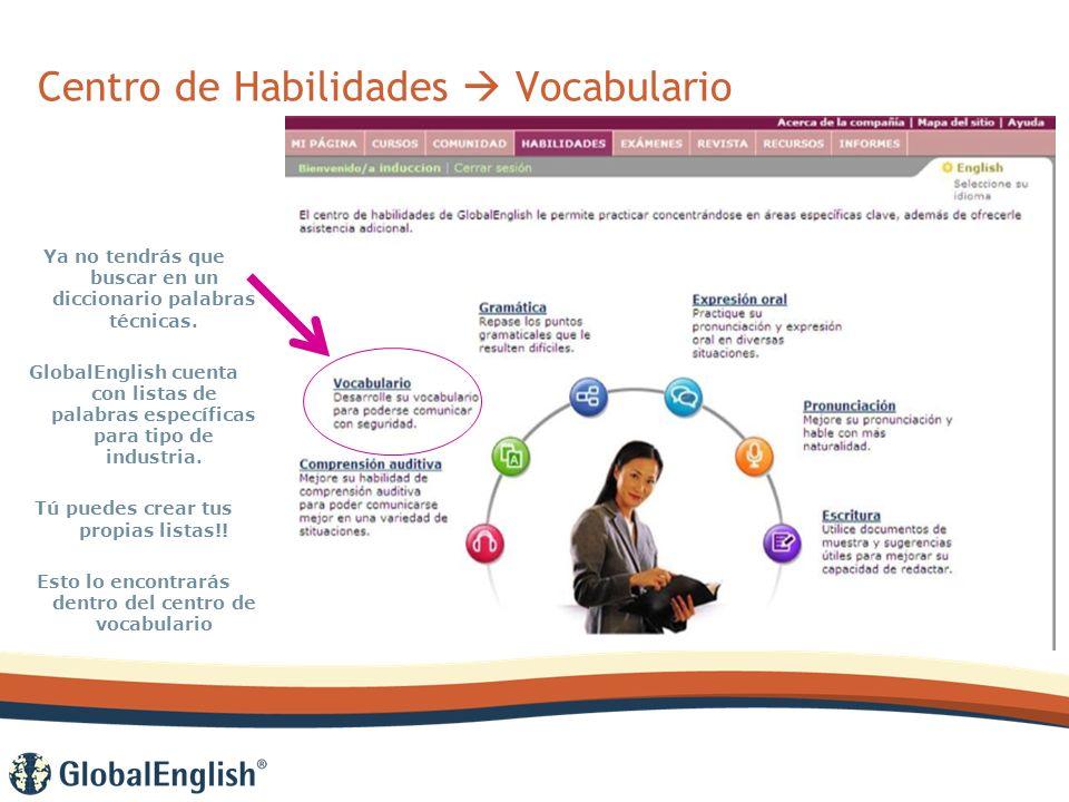 Centro de Habilidades Vocabulario Ya no tendrás que buscar en un diccionario palabras técnicas.