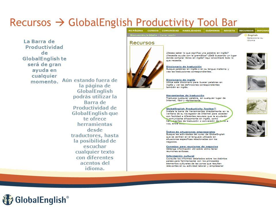 Recursos GlobalEnglish Productivity Tool Bar La Barra de Productividad de GlobalEnglish te será de gran ayuda en cualquier momento.