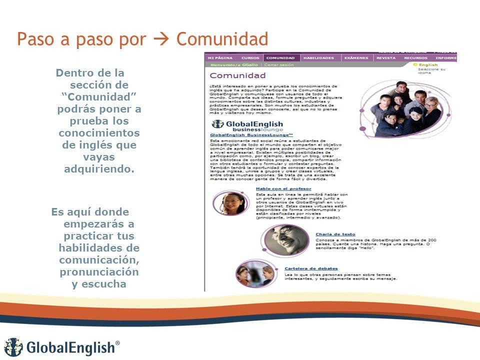 Paso a paso por Comunidad Dentro de la sección de Comunidad podrás poner a prueba los conocimientos de inglés que vayas adquiriendo.