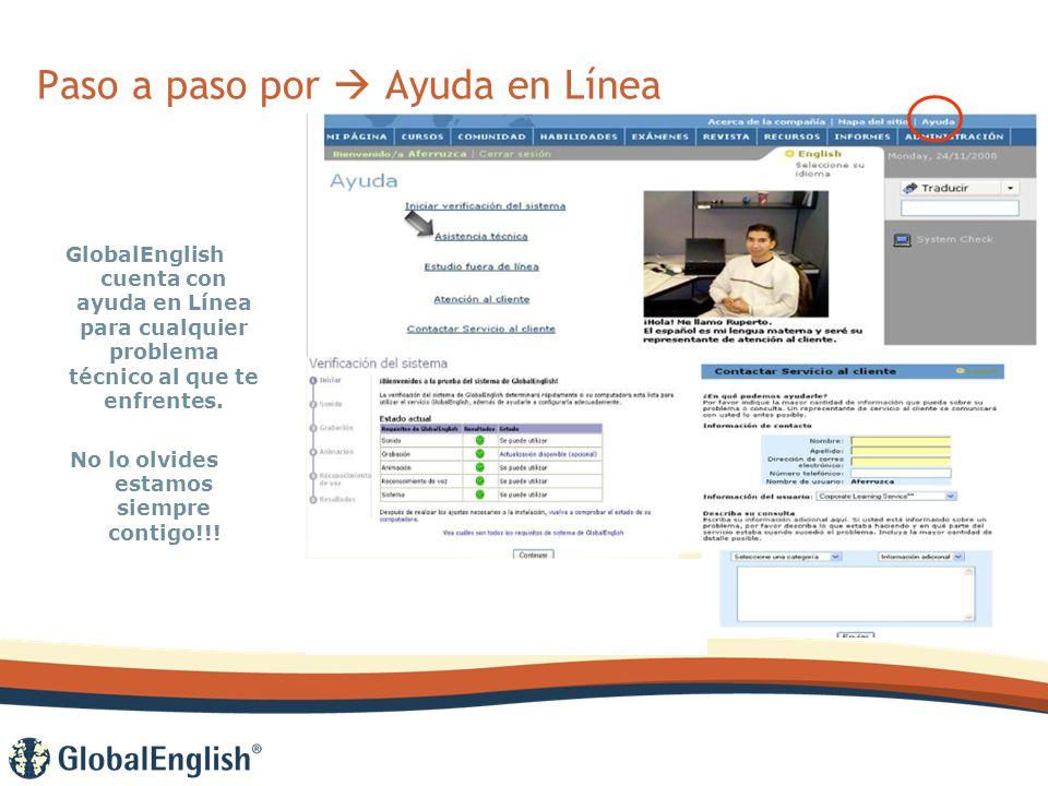 Paso a paso por Ayuda en Línea GlobalEnglish cuenta con ayuda en Línea para cualquier problema técnico al que te enfrentes.