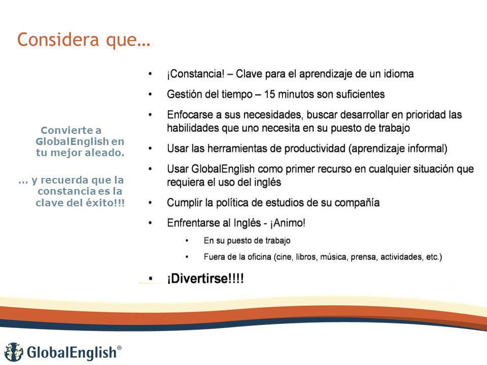 Considera que… Convierte a GlobalEnglish en tu mejor aleado.