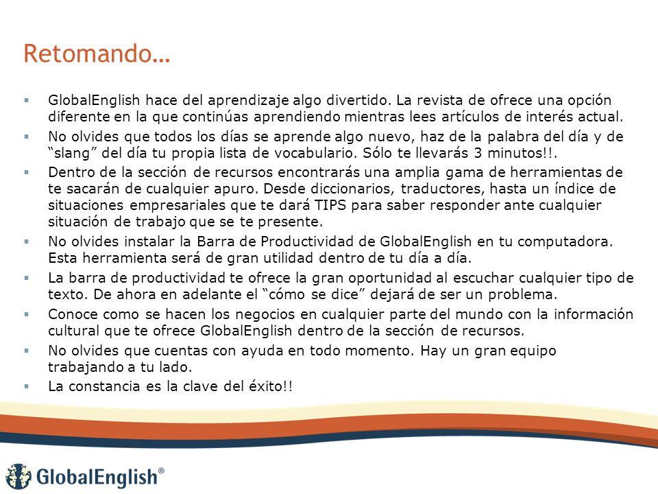 Retomando… GlobalEnglish hace del aprendizaje algo divertido.