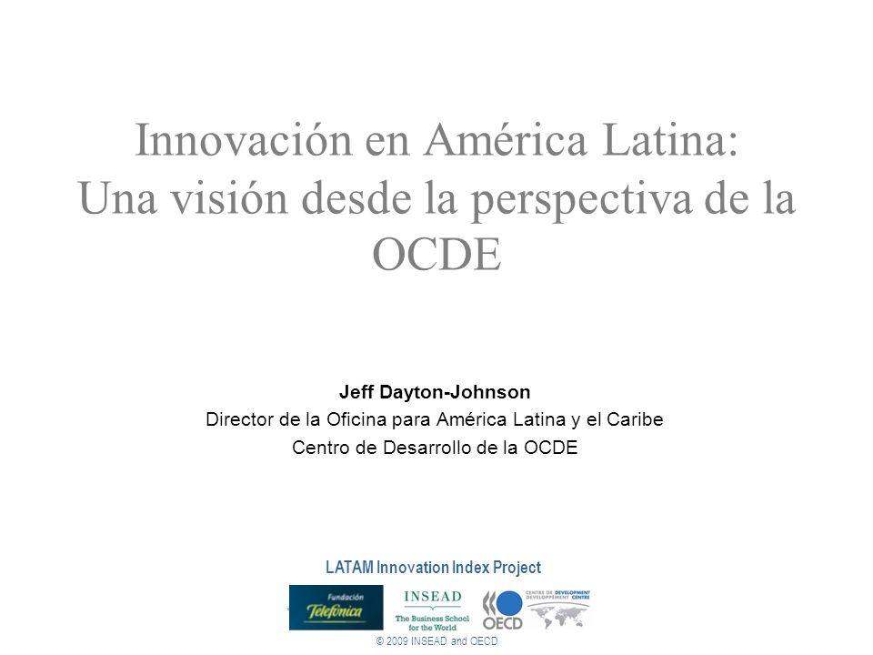© 2009 INSEAD and OECD LATAM Innovation Index Project ¿ Qué es Innovación.