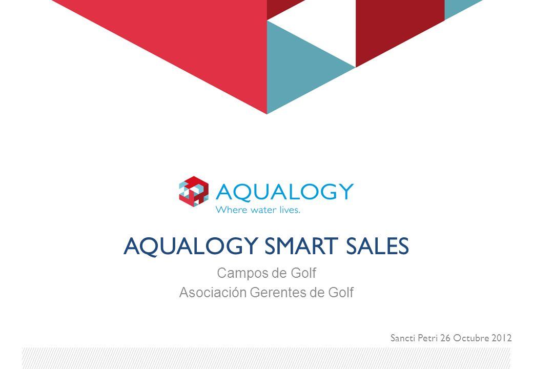 AQUALOGY SMART SALES Campos de Golf Asociación Gerentes de Golf Sancti Petri 26 Octubre 2012
