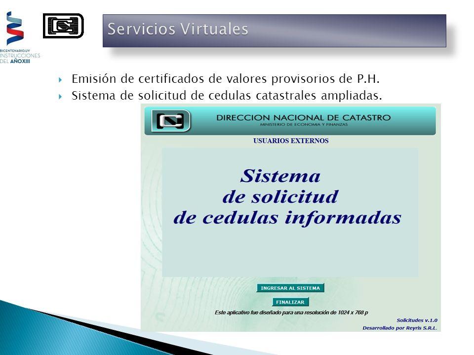 Emisión de certificados de valores provisorios de P.H. Sistema de solicitud de cedulas catastrales ampliadas.
