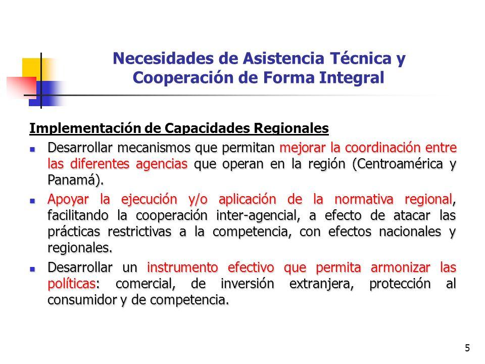 6 Necesidades de Asistencia Técnica y Cooperación de Forma Integral Fortalecimiento del Intercambio de Experiencias Foros regionales sobre aplicación de la política de competencia.