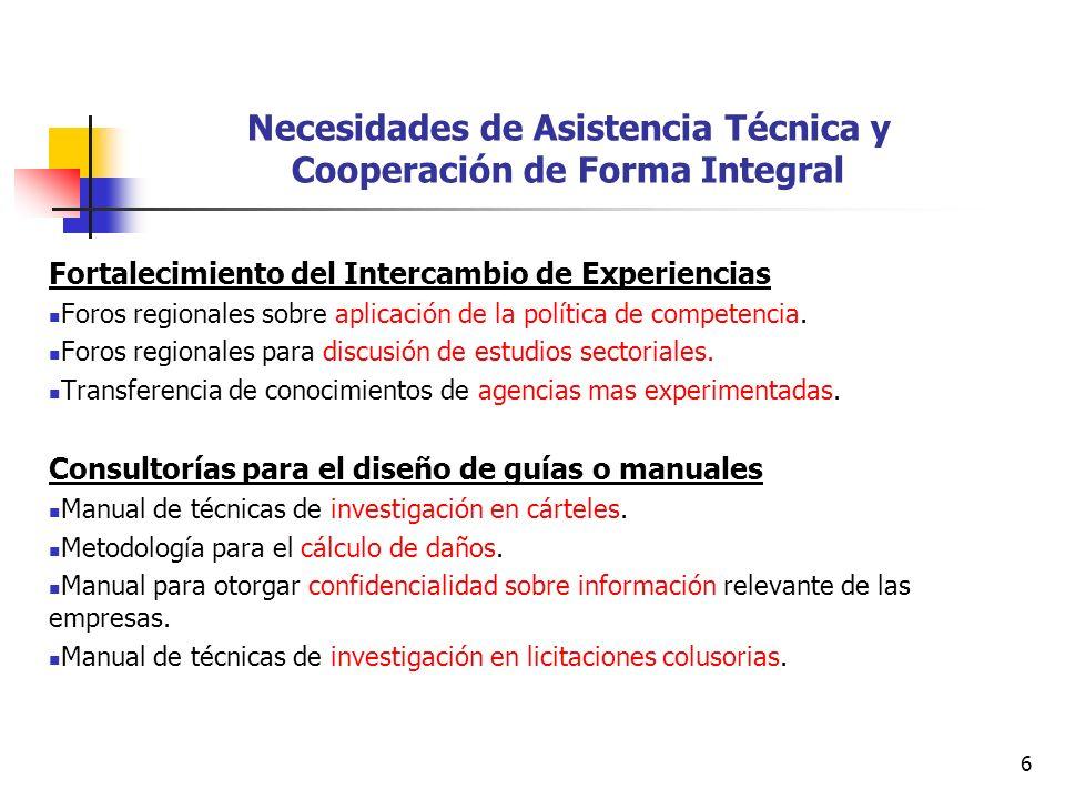 6 Necesidades de Asistencia Técnica y Cooperación de Forma Integral Fortalecimiento del Intercambio de Experiencias Foros regionales sobre aplicación