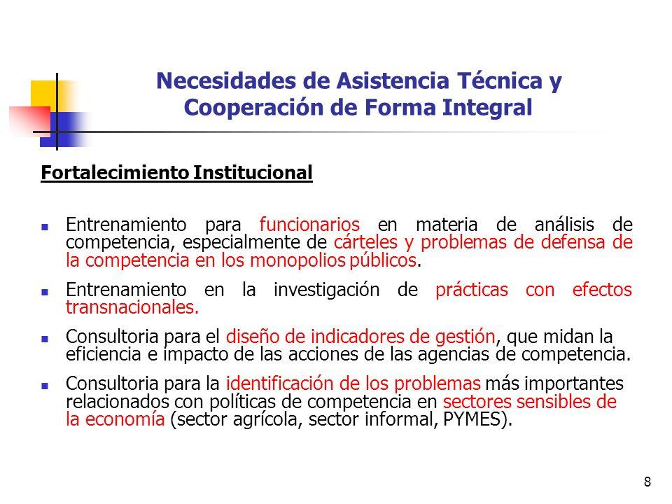 8 Necesidades de Asistencia Técnica y Cooperación de Forma Integral Fortalecimiento Institucional Entrenamiento para funcionarios en materia de anális