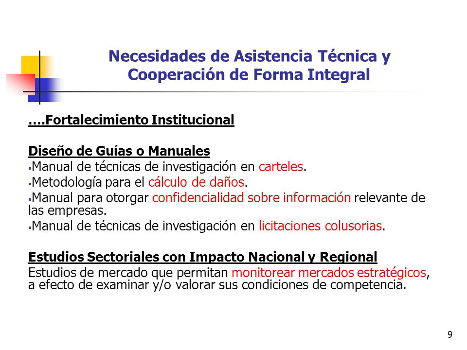 9 Necesidades de Asistencia Técnica y Cooperación de Forma Integral ….Fortalecimiento Institucional Diseño de Guías o Manuales Manual de técnicas de i