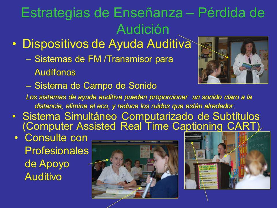 Estrategias de Enseñanza – Pérdida de Audición Dispositivos de Ayuda Auditiva –Sistemas de FM /Transmisor para Audífonos –Sistema de Campo de Sonido L